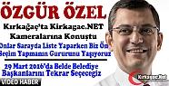 CHP'Lİ ÖZEL KİRKAGAC.NET'E KONUŞTU(VİDEO)