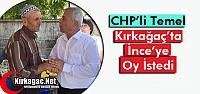 CHP'Lİ TEMEL 'İNCE'YE' DESTEK İSTEDİ