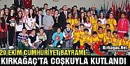 CUMHURİYET BAYRAMI KIRKAĞAÇ'TA COŞKUYLA...