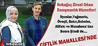 DANIŞMANLIK HİZMETİ ÇİFTLİK MAHALLESİ'NDE
