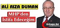 """DUMAN 'MHP'DEN İSTİFA EDECEĞİM"""""""