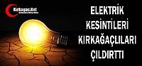 ELEKTRİK KESİNTİLERİ KIRKAĞAÇLILARI...