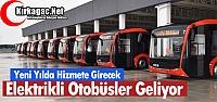 ELEKTRİKLİ OTOBÜSLER GELİYOR