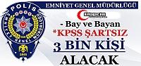 EMNİYET KPSS ŞARTSIZ 3 BİN KİŞİ ALACAK