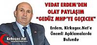 """ERDEM'DEN OLAY PAYLAŞIM; 'GEDÜZ MHP'YE GEÇECEK"""""""