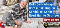 ESKİ KAPI ve SANDIKLARI SANAT ESERİ HALİNE...