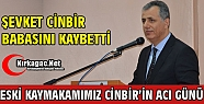 ESKİ KAYMAKAMIMIZ CİNBİR'İN ACI GÜNÜ