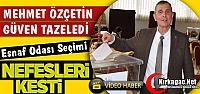 ESNAF ODASI SEÇMİNDE 'ZAFER' ÖZÇETİN'İN(VİDEO)