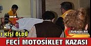 FECİ MOTOSİKLET KAZASI 1 ÖLÜ