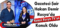 GAZETECi-ŞAİR HAKAN DEMİR KANAL RUSYA TV'YE KONUK OLDU