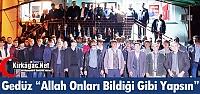GEDÜZ 'ALLAH ONLARI BİLDİĞİ GİBİ YAPSIN'
