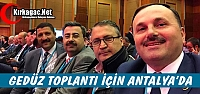 GEDÜZ ANTALYA'DA BELEDİYE BAŞKANLARI TOPLANTISINA KATILDI