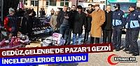 GEDÜZ GELENBE'DE PAZAR'I GEZDİ