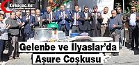 GELENBE ve İLYASLAR'DA AŞURE COŞKUSU