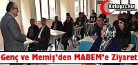 GENÇ ve MEMİŞ'TEN MABEM'E ZİYARET