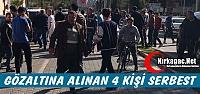 GÖZALTINA ALINAN 4 KİŞİ SERBEST