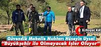 GÜVENDİK MUHTARI UYSAL 'MASKİ İLE...