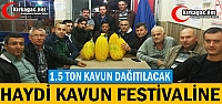 HAYDİ MUHTEŞEM KAVUN FESTİVALİNE
