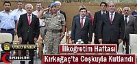 İLKÖĞRETİM HAFTASI KIRKAĞAÇ'TA COŞKUYLA...