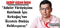 """İREN 'ADALET YÜRÜYÜŞÜ İÇİN ÜCRETSİZ OTOBÜS KALDIRIYORUZ"""""""