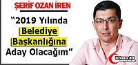 """İREN 'BELEDİYE BAŞKAN ADAYI OLACAĞIM"""""""