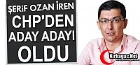 İREN CHP'DEN ADAY ADAYI OLDU