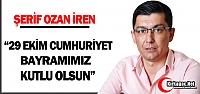 """İREN 'CUMHURİYET BAYRAMIMIZ KUTLU OLSUN"""""""