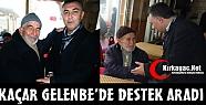 KAÇAR GELENBE'DE DESTEK ARADI
