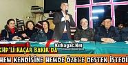 KAÇAR HEM KENDİSİNE HEMDE ÖZEL'E DESTEK İSTEDİ