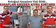 """KASAPLARI KRİZDEN """"KIYMA"""" KURTARDI"""