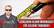 KAYIN 'ÇARŞIDAN ALDIM MARMARAY EVE GELDİM TABANVAY'