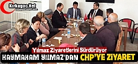 KAYMAKAM YILMAZ'DAN CHP'YE ZİYARET