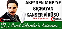 KILIÇASLAN 'AKP'DEN MHP'YE SIÇRAYAN VİRÜS'