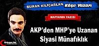 KILIÇASLAN 'AKP'DEN MHP'YE UZANAN SİYASİ MÜNAFIKLIK'