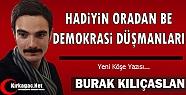 "KILIÇASLAN ""HADİYİN ORADAN BE DEMOKRASİ..."