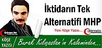 KILIÇASLAN 'İKTİDARIN TEK ALTERNATİFİ MHP'