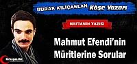 KILIÇASLAN 'MAHMUT EFENDİ'NİN MÜRİTLERİNE SORULAR'