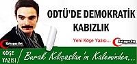 KILIÇASLAN 'ODTÜ'DE DEMOKRATİK KABIZLIK'