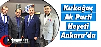 KIRKAĞAÇ AK PARTİ HEYETİ ANKARA'DA