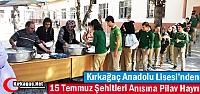 KIRKAĞAÇ ANADOLU LİSESİ'NDEN ŞEHİTLERİN...