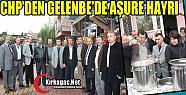 KIRKAĞAÇ CHP AŞURE HAYRINI GELENBE'DE YAPTI