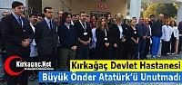 """KIRKAĞAÇ DEVLET HASTANESİ 'ATATÜRK'Ü""""..."""