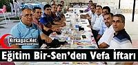 """KIRKAĞAÇ EĞİTİM BİR-SEN'DEN 'VEFA""""..."""