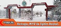 KIRKAĞAÇ MYO'DA EĞİTİM-ÖĞRETİM...