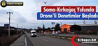 KIRKAĞAÇ-SOMA YOLUNDA DRONE'Lİ DENETİMLER...