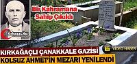 KIRKAĞAÇLI ÇANAKKALE GAZİSİ'NİN MEZARI YENİLENDİ(VİDEO)