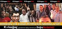 KIRKAĞAÇLI CHP'LİLER 'ADALET MİTİNGİ' İÇİN İSTANBUL'DA