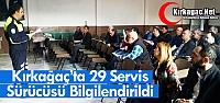 KIRKAĞAÇ'TA 29 SERVİS SÜRÜCÜSÜ...
