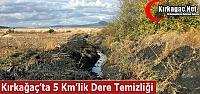 KIRKAĞAÇ'TA 5 KM'LİK DERE TEMİZLİĞİ