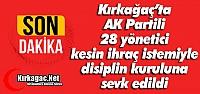 KIRKAĞAÇ'TA AK PARTİLİ 28 KİŞİ İHRAÇ...